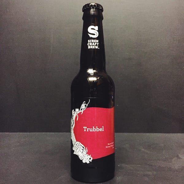 Siren Craft Brew Trubbel Belgian Strong Ale aged in Bourbon Barrels Berkshire