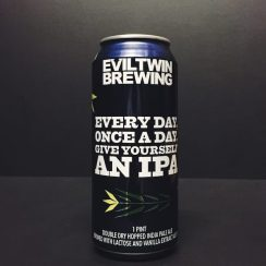 Evil Twin Every Day Once A Day Give Yourself An IPA USA
