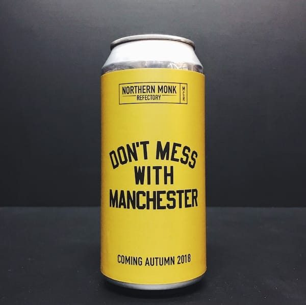 Northern Monk Don't Mess With Manchester International DDH Pale with Cloudwater Track Marble Runaway and Blackjack Manchester