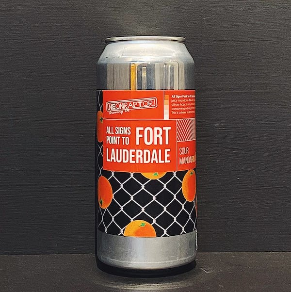 Neon Raptor All Signs Point To Fort Lauderdale Sour Mandarin IPA Nottingham