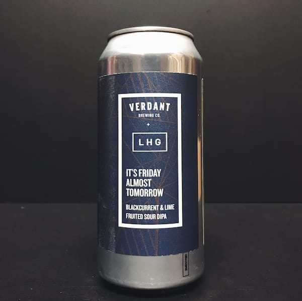 Verdant Left Handed Giant Its Friday Almost Tomorrow Sour DIPA Cornwall
