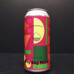 Cloudwater Why Say More? Passion Fruit & Apricot Sour Manchester vegan