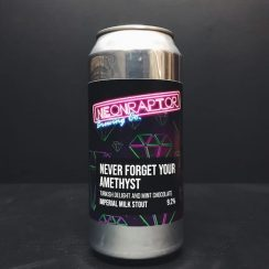 Neon Raptor Never Forget Your Amethyst Turkish Delight and Mint Chocolate Imperial Milk Stout Nottingham