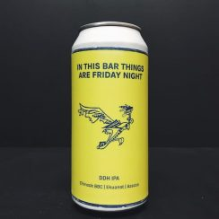 Pomona Island In This Bar Things Are Friday Night. DDH IPA. Brewed with Chinook, Ekuanot & Azacca hops. Vegan friendly. Salford