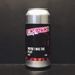 Neon Raptor Maybe I Was The Pilot NEIPA Nottingham vegan