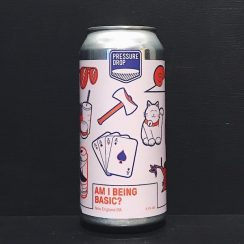 Pressure Drop Am I Being Basic? NEIPA London vegan
