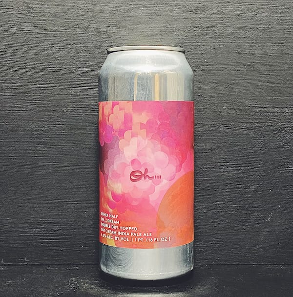 Other Half Double Dry Hopped Oh... Dream Oat Cream IPA USA